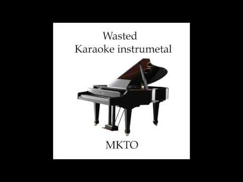 Wasted MKTO karaoke instrumental