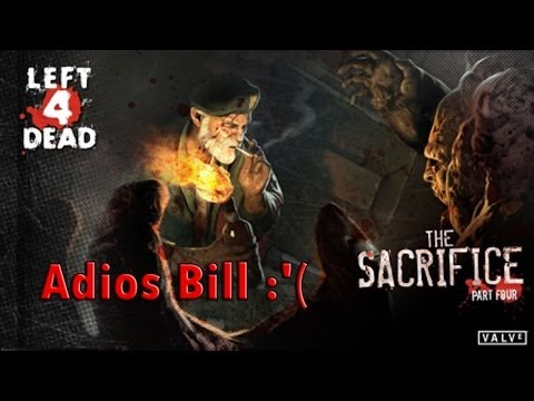 La Muerte De Bill - Left 4 Dead (The Sacrifice)
