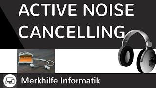 Active Noise Cancelling - Zukunft der Lärmunterdrückung per Kopfhörer?! - Technik-Wissen