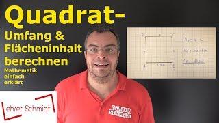 Quadrat - Umfang und Flächeninhalt berechnen   Mathematik - einfach erklärt   Lehrerschmidt