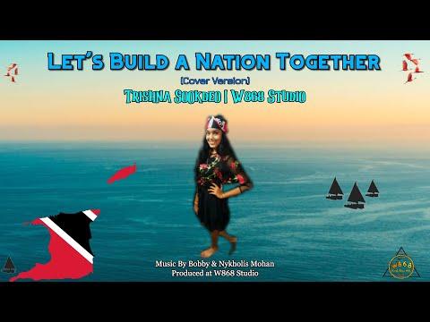 Let's Build A Nation -Trishna Sookdeo   W868 Studio (Cover)