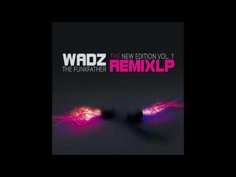 Wadz - The Remix LP New Edition Vol. 1 [ Full Album ]