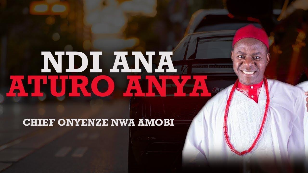 Download NDI ANA ATURO ANYA   Chief Onyenze Nwa Amobi - Nigerian Highlife Music