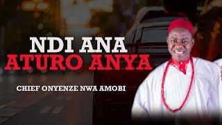 NDI ANA ATURO ANYA   Chief Onyenze Nwa Amobi - Nigerian Highlife Music