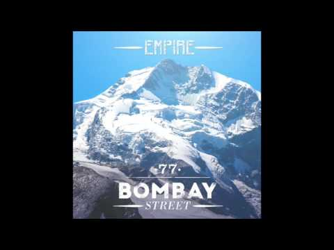 77 Bombay Street - Empire (official audio)