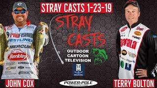Stray Casts January 23, 2019 featuring FLW pros Terry Bolton and John Cox