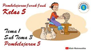 Video Pembelajaran Kelas 5 Tema 1 Subtema 3 Pembelajaran 5  I  Klub Matematika