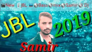Hindi DJ mix song 2019  samir  remix dj
