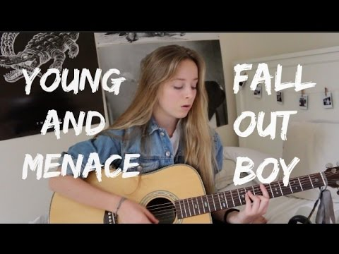 Young and Menace- Fall Out Boy | Stripped Down Cover