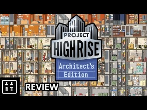 Building The Best Skyscraper On The Block! Project Highrise: Architect's Edition - Review