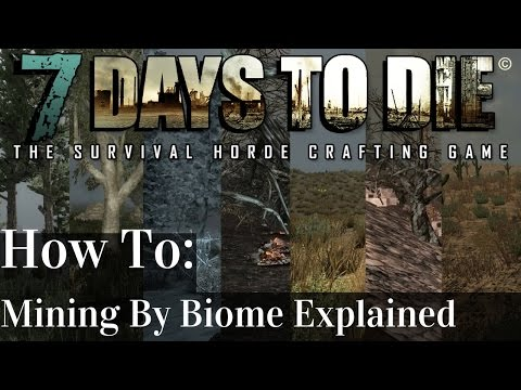 7 Days to Die   Mining Tutorial : How To Mine And Where Based On Biome   Alpha 14   PC/XBOX/PS4