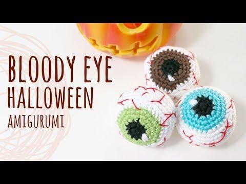 Tutorial Bloody Eyes Halloween Amigurumi Crochet Lanas Y Ovillos In English Youtube