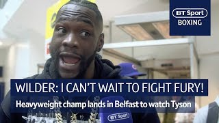 Deontay Wilder arrives in Belfast ahead of Tyson Fury fight!