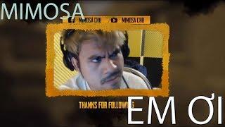 Mimosa - Em ơi