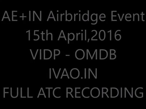 AE+IN Airbridge Event DELHI - DUBAI full flight ATC recording(IVAO)