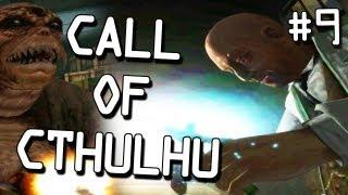 Call of Cthulhu - Part 9 - You sick bastard!