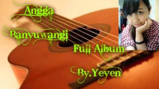 Angga Banyuwangi*Full Album_By.Yeyen