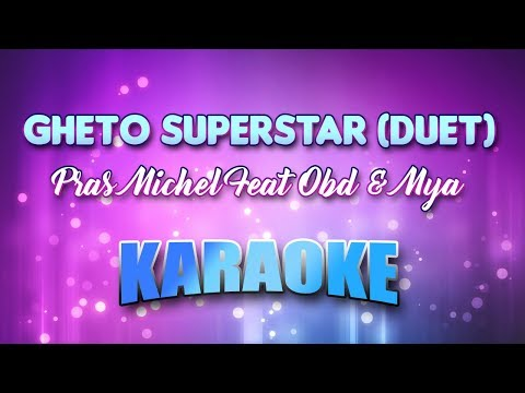 Pras Michel Feat Obd & Mya - Gheto Superstar(Duet) (Karaoke Version With Lyrics)