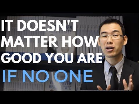 It Doesn't Matter How Good You Are If No One Knows About You - Vancouver Real Estate: Gary Wong
