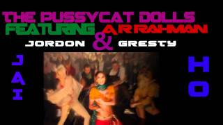 Jai Ho (You Are My Destiny) Remix ● Pussycat Dolls ft. A.R. Rahman