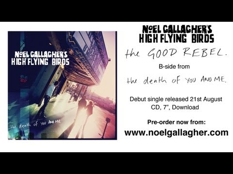 Noel Gallagher's High Flying Birds  - The Good Rebel