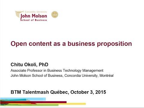 Open content as a business proposition - BTM Talentmash Quebec 2015
