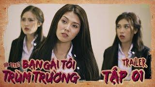BẠN GÁI TÔI TRÙM TRƯỜNG | TRAILER TẬP 1 | Phim Tình Cảm Hành Động | LA LA SCHOOL