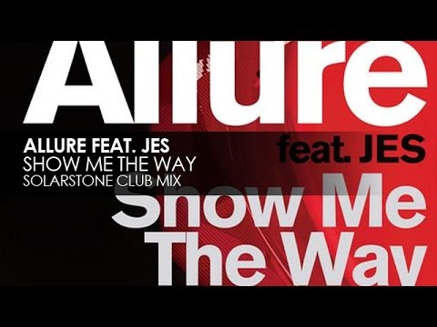 Allure Featuring JES - Show Me The Way (Solarstone Club Mix)