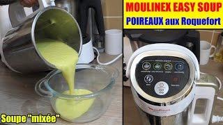 Soupe poireaux aux roquefort avec moulinex easy soup soupe mixée