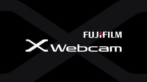 Fuji Guys - FUJIFILM X Webcam Tutorial
