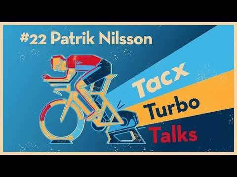 Tacx Turbo Talks Ep. 22 With Patrik Nilsson