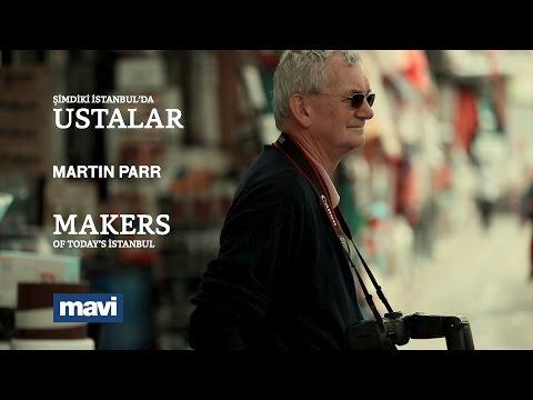 Mavi & Martin Parr - Şimdiki İstanbul'da Ustalar | Makers of Today's Istanbul