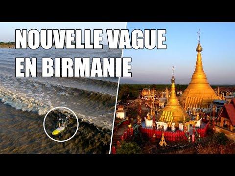 Il découvre une nouvelle vague de rivière en Birmanie (feat. Antony Colas)