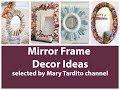 DIY Mirror Frame Ideas – DIY Home Decor