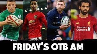 OTB AM live in Yokohoma | Irish Rugby XV named, Quinlan, Kilbane, Thommo on Liverpool, Rory | #RWC19