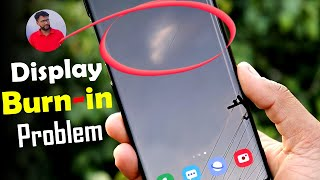 Amoled & Super Amoled Display BURN - IN Problem and How to Stop !