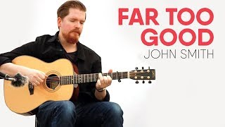 John Smith - Far Too Good