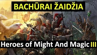 Bachūrai Žaidžia: Heroes of Might and Magic III