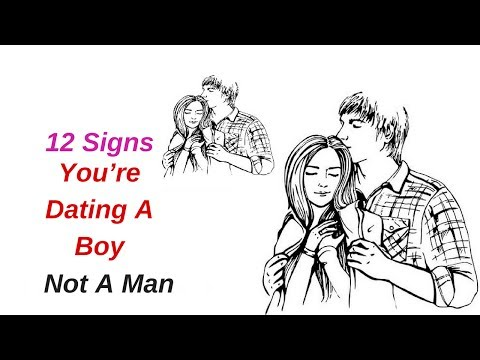 12 Signs You Are Dating A Boy Not A Man | Rules Of Relationship 2017