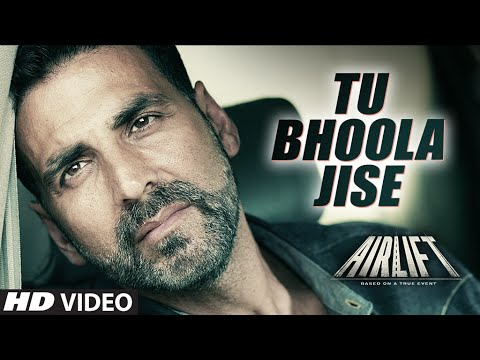 TU BHOOLA JISE Video Song | AIRLIFT | Akshay Kumar, Nimrat Kaur | K.K |T-Series