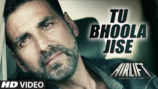 TU BHOOLA JISE Video Song | AIRLIFT | Akshay Kumar, Nimrat Kaur | K.K |  T-Series(Presenting Tu Bhoola Jise Video song from AIRLIFT movie starring Akshay kumar, Nimrat Kaur in lead roles. This beautiful song Tu Bhoola Jise is composed by ..., 2016-01-08T09:30:00.000Z)