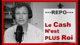 Marché REPO : Le Cash N'est PLUS Roi
