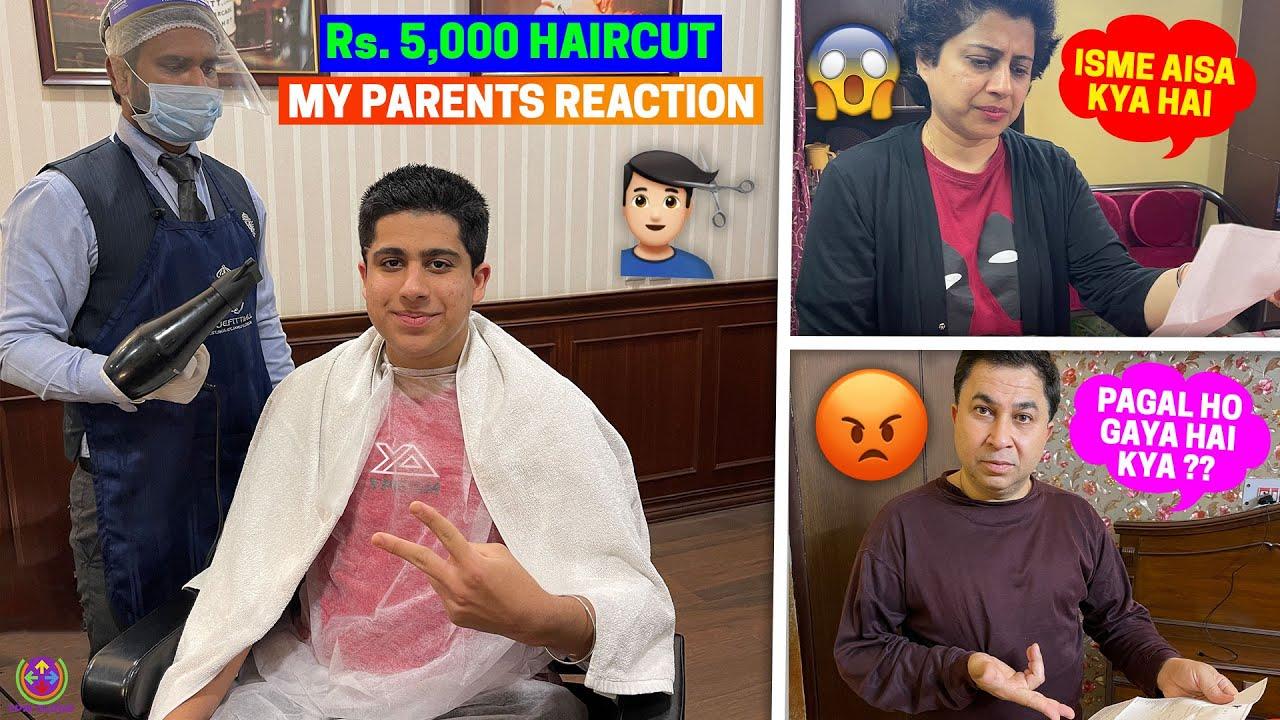MY PARENTS REACTION TO Rs.5,000 HAIRCUT - GUSSA AAGAYA !! 😂🤪😜