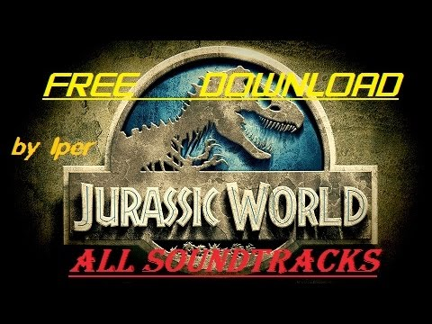 Jurassic World All Soundtracks [FREE DOWNLOAD]