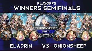 Winners Semifinals - ELADRIN vs ONIONSHEEP - EURO Shadowverse Open: Brigade of the Skies Finals