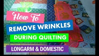 How To Remove Wrinkles From A Loaded Quilt
