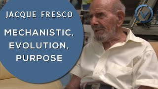 Jacque Fresco - Mechanistic, Evolution, Purpose - Sept. 11, 2011
