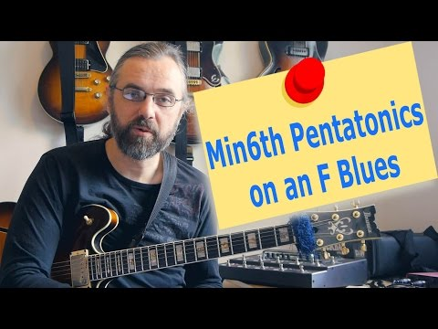 Minor 6th Pentatonics on an F blues
