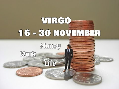 VIRGO MONEY-WORK-LIFE 16-30 November 2017 In-Depth Tarot