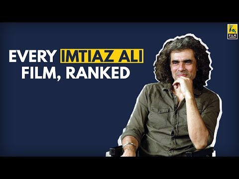 Every Imtiaz Ali Film, Ranked | Rahul Desai | Film Companion